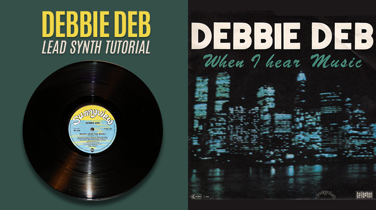 When I Hear Music – Debbie Deb – Lead Synth Tutorial