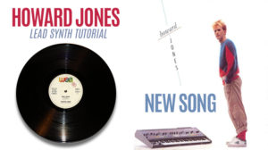 New Song (Howard Jones) – Tutorial de Diseño de Sonidos