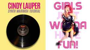 Girls Just Wanna Have Fun – Cindy Lauper – Synth Marimba Sound Design Tutorial
